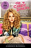 Bushnell, Candace: Summer and the City: A Carrie Diaries Novel TV Tie-in Edition (The Carrie Diaries)