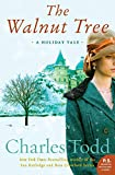 Todd, Charles: The Walnut Tree: A Holiday Tale