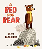A Bed for Bear by Clive McFarland