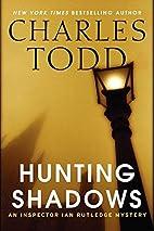 Hunting Shadows by Charles Todd