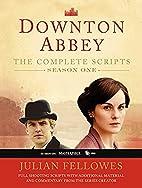Downton Abbey: The Complete Scripts, Season…