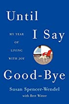 Until I Say Good-Bye: My Year of Living with…