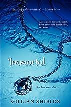 Immortal with Bonus Material by Gillian…