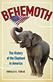 Tobias, Ronald B.: Behemoth: The History of the Elephant in America