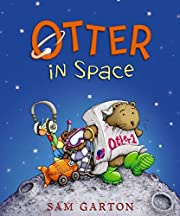 Otter in Space (I Am Otter) by Sam Garton