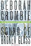 Deborah Crombie: The Sound of Broken Glass