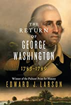The Return of George Washington: 1783-1789…