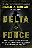 Beckwith, Charlie A.: Delta Force: A Memoir by the Founder of the U.S. Military's Most Secretive Special-Operations Unit