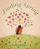 Finding Spring by Carin Berger
