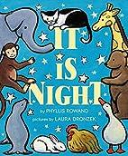 It Is Night by Phyllis Rowand