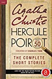 Christie, Agatha: Hercule Poirot: The Complete Short Stories: A Hercule Poirot Collection with Foreword by Charles Todd