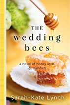 The Wedding Bees: A Novel of Honey, Love,…