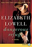 Lowell, Elizabeth: Dangerous Refuge LP: A Novel