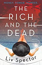 The Rich and the Dead: A Novel by Liv…