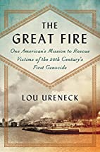 The Great Fire: One American's Mission to…