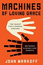 Machines of Loving Grace: The Quest for…