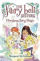 The Fairy Bell Sisters #6: Christmas Fairy…