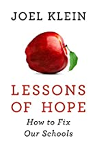 Lessons of Hope: How to Fix Our Schools by…