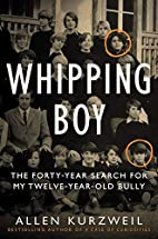 Whipping Boy: The Forty-Year Search for My…