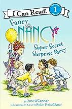 Fancy Nancy: Super Secret Surprise Party by…