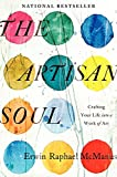 McManus, Erwin Raphael: The Artisan Soul: Crafting Your Life into a Work of Art