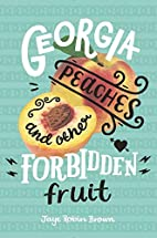 Georgia Peaches and Other Forbidden Fruit by…