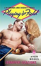 Playing the Field by Jennifer Seasons