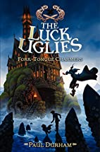 The Luck Uglies #2: Fork-Tongue Charmers by…