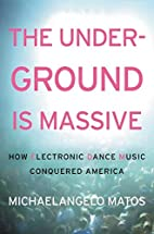 The Underground Is Massive: How Electronic…