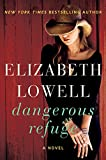 Lowell, Elizabeth: Dangerous Refuge: A Novel
