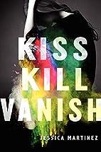 Kiss Kill Vanish by Jessica Martinez