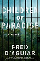 Children of Paradise: A Novel by Fred…