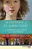 Naslund, Sena Jeter: The Fountain of St. James Court; or, Portrait of the Artist as an Old Woman LP: A Novel
