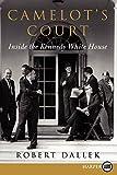 Dallek, Robert: Camelot's Court LP: Inside the Kennedy White House