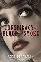 Conspiracy of Blood and Smoke by Anne…