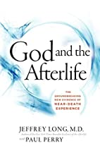God and the Afterlife: The Groundbreaking…