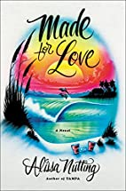 Made for Love: A Novel by Alissa Nutting
