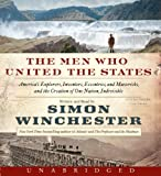 Winchester, Simon: The Men Who United the States CD