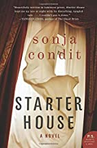 Starter House: A Novel (P.S.) by Sonja…