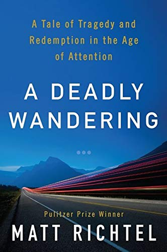 a-deadly-wandering-a-tale-of-tragedy-and-redemption-in-the-age-of-attention