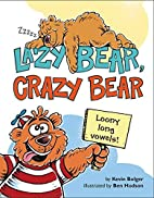 Lazy Bear, Crazy Bear: Loony Long Vowels by…