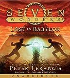 Lerangis, Peter: Seven Wonders Book 2: Lost in Babylon CD (Seven Wonders (Lerangis))
