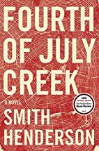 Fourth of July Creek: A Novel by Smith…