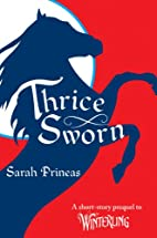Thrice Sworn by Sarah Prineas
