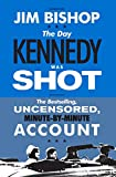 Bishop, Jim: The Day Kennedy Was Shot