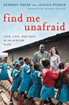 Find Me Unafraid: Love, Loss, and Hope in an…