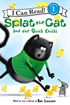 Splat the Cat and the Quick Chicks (I Can…
