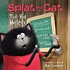 Splat the Cat: The Big Helper by Rob Scotton