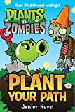 West, Tracey: Plants vs. Zombies: Plant Your Path Junior Novel