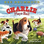Charlie the Ranch Dog: Charlie Plays Ball by…